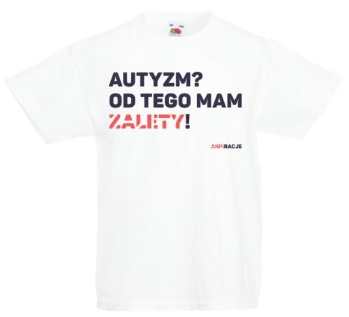 17b430ba1 Koszulka ASPIRACJE Autyzm? Od tego mam zalety! Dzień świadomości autyzmu