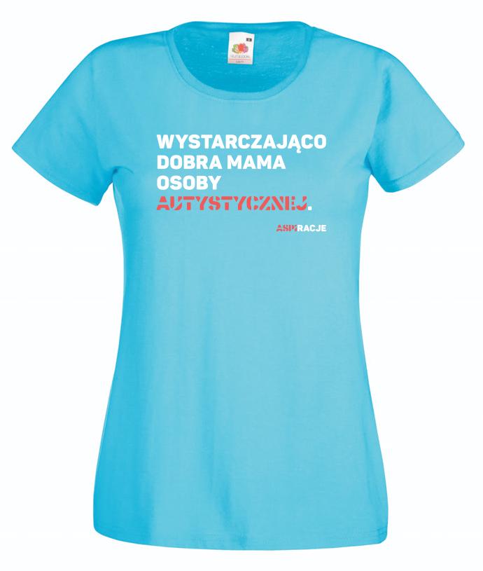 koszulka aspiracje wystarczająco dobra mama osoby autystycznej niebieska