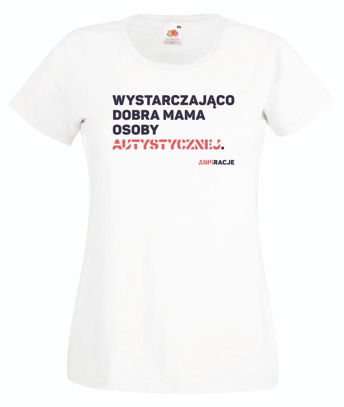 85a7f84eb ... Koszulka ASPIRACJE Wystarczająco dobra mama osoby autystycznej Dzień  świadomości autyzmu ...